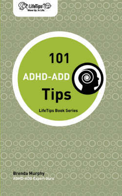 Lifetips 101 ADHD-Add Tips by Brenda Murphy image