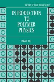 Introduction to Polymer Physics by M. Doi