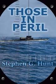Those in Peril by MR Stephen Garrett Hunt