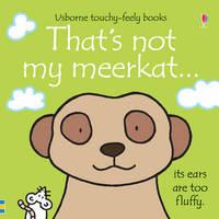 That's Not My Meerkat by Fiona Watt