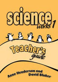 Science Works 1 Teacher's Guide by Anne Henderson image