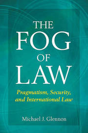The Fog of Law by Michael Glennon image