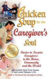 Chicken Soup for the Caregiver's Soul by Jack Canfield