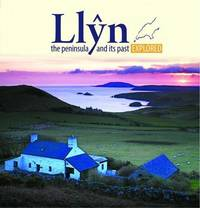 Compact Wales: Llyn, The Peninsula and Its past Explored