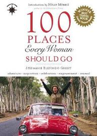 100 Places Every Woman Should Go by Stephanie Elizondo Griest image