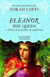 Eleanor the Queen by Norah Lofts image