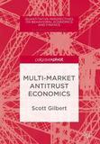 Multi-Market Antitrust Economics by Scott Gilbert