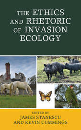 The Ethics and Rhetoric of Invasion Ecology