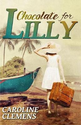 Chocolate for Lilly by Caroline Clemens