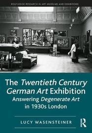 The Twentieth Century German Art Exhibition by Lucy Wasensteiner image