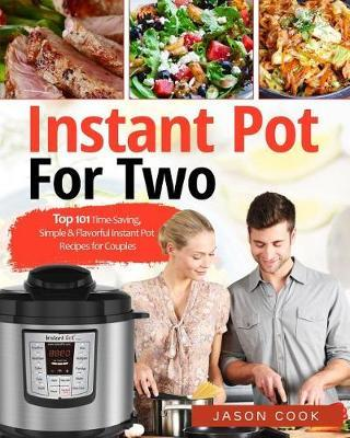 Instant Pot for Two by Jason Cook