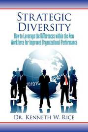 Strategic Diversity by Kenneth W Rice