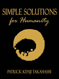 Simple Solutions for Humanity by Patrick Kenji Takahashi image
