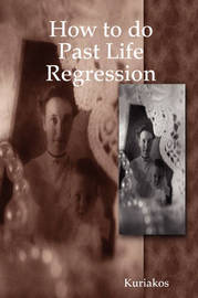 How to Do Past Life Regression by Kuriakos image