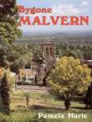 Bygone Malvern by Pamela Hurle