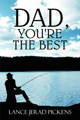 Dad, You're the Best by Lance Jerad Pickens image