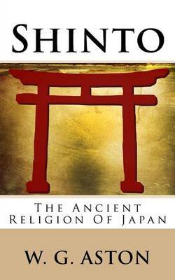 Shinto: The Ancient Religion of Japan by W.G. Aston image