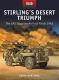 Stirling's Desert Triumph: The SAS Egyptian Airfield Raids 1942 by Gavin Mortimer