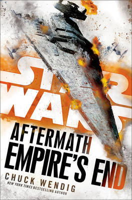 Star Wars: Aftermath: Empire's End by Chuck Wendig image