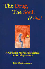 The Drug, the Soul, and God by John-Mark Miravalle image