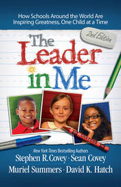 The Leader in Me by Stephen R Covey