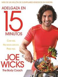 Adelgaza En 15 Minutos by Joe Wicks
