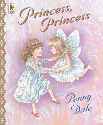 Princess, Princess by Penny Dale