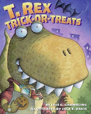 T. Rex Trick-or-Treats by Lois G Grambling