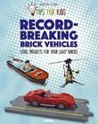 Tips For Kids: Record-Breaking Brick Vehicles by Joachim Klang