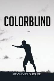Colorblind by Kevin Vieldhouse