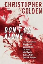 Don't Go Alone by Christopher Golden