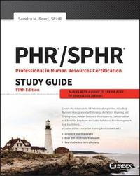 PHR and SPHR Professional in Human Resources Certification Complete Study Guide by Sandra M. Reed