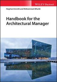 Handbook for the Architectural Manager by Stephen Emmitt