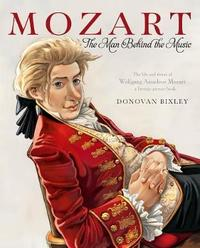 Mozart - The Man Behind the Music by Donovan Bixley image