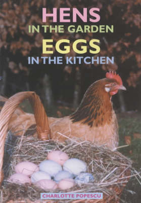 Hens in the Garden, Eggs in the Kitchen by Charlotte Popescu image