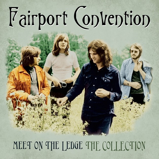 Meet On The Ledge: The Collection by Fairport Convention