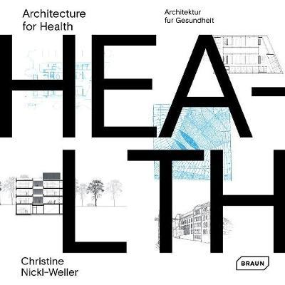 Architecture for Health by Christine Nickl-Weller