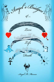 Angel's Bridges of Love, Life and Death by Angel M Marrero image