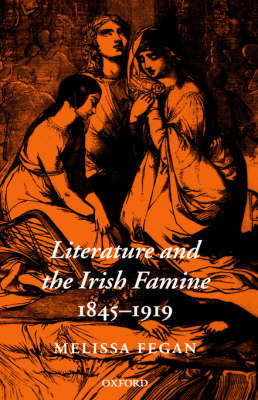 Literature and the Irish Famine 1845-1919 by Melissa Fegan image