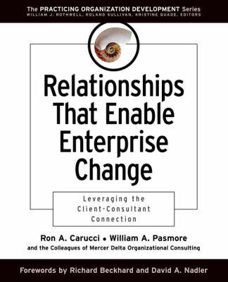 Relationships That Enable Enterprise Change by Ron A Carucci