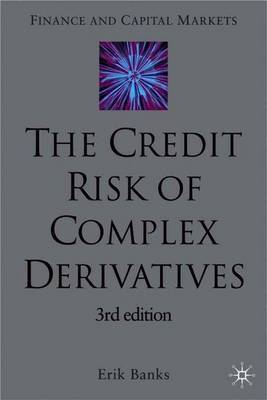 The Credit Risk of Complex Derivatives by E. Banks image