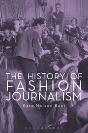 The History of Fashion Journalism by Kate Nelson Best