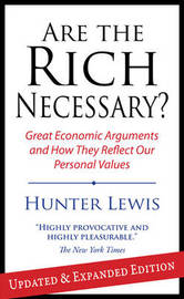 Are the Rich Necessary? by Hunter Lewis