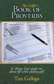 The Golfer's Book of Proverbs by Tim Gallops