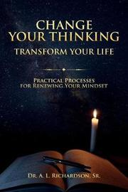 Change Your Thinking, Transform Your Life by Dr a L Richardson Sr image