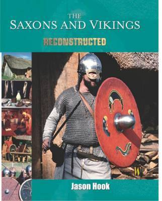 The Saxons and Vikings by Jason Hook
