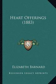 Heart Offerings (1883) by Elizabeth Barnard