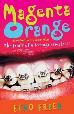 Magenta Orange: Magenta Orange by Echo Freer