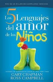 Cinco Lenguajes del Amor Para Los Nios, Los by Gary Chapman
