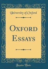 Oxford Essays (Classic Reprint) by University of Oxford